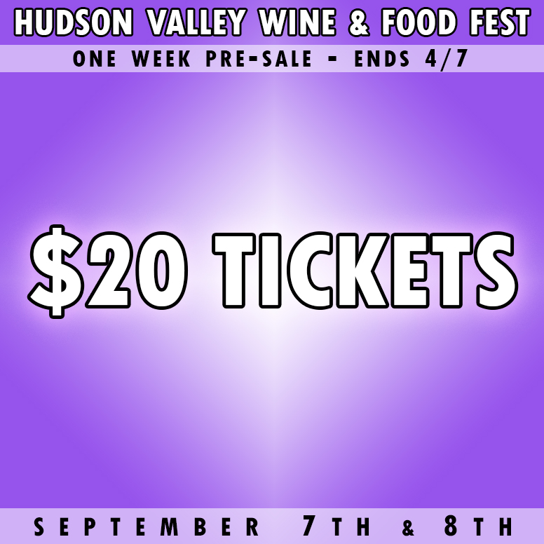 Wine and Food Festival 2019 - Pre-Sale - Hudson Valley Wine