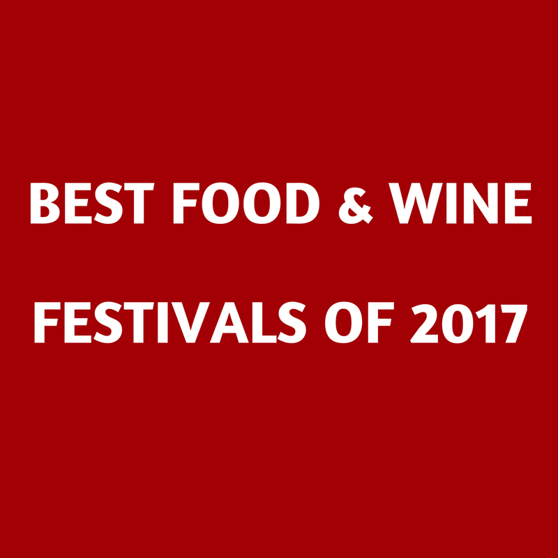 best food and wine festivals 2017